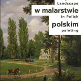 Pejzaż w malarstwie polskim/Landscape in Polish painting