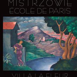 Villa la Fleur i Mistrzowie Ecole de Paris