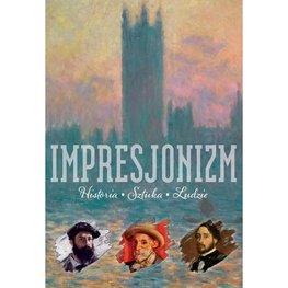 Impresjonizm. Historia. Sztuka. Ludzie