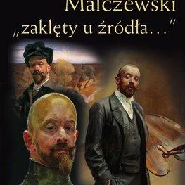 """Jacek Malczewski. """"zaklęty u źródła…"""""""