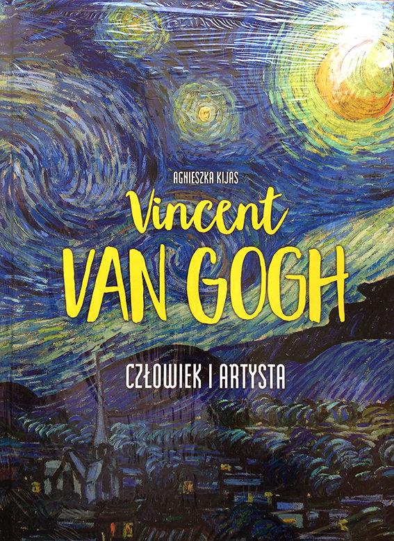 Vincent Van Gogh. Człowiek i artysta