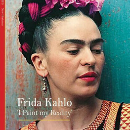 Frida Kahlo: I Paint my Reality