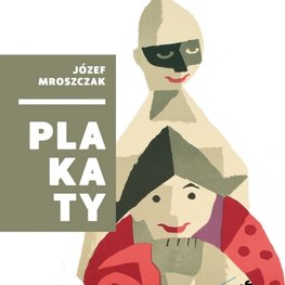 Józef Mroszczak. Plakaty