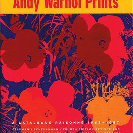 Andy Warhol : Prints A Catalogue Raisonne 1962-1987