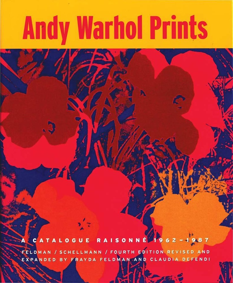 Andy Warhol : Prints A Catalogue Raisonne 1962-1987