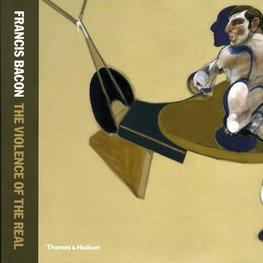 Francis Bacon : The Violence of the Real