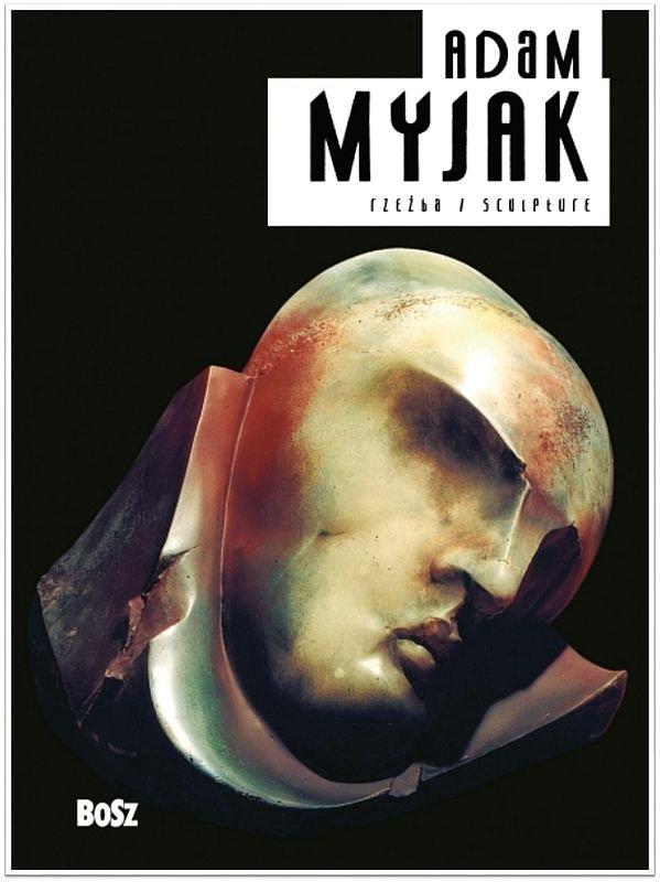 Adam Myjak. Rzeźba
