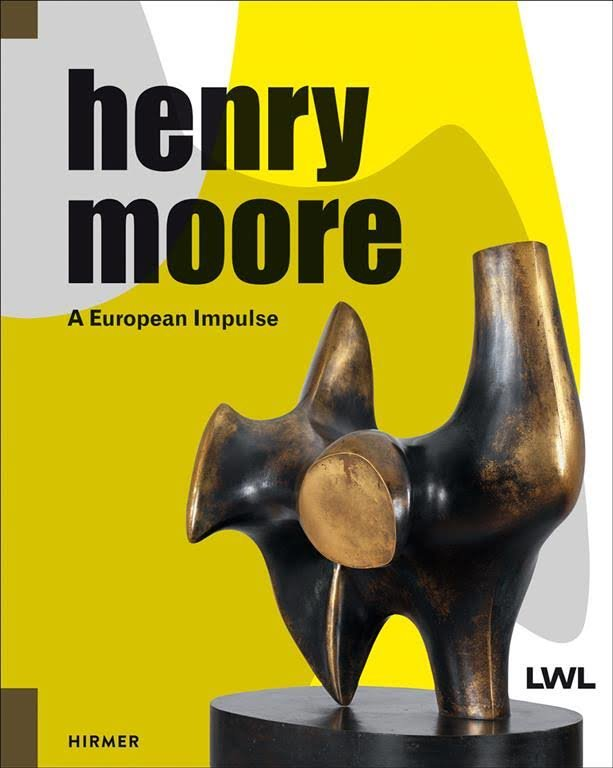 Henry Moore: A European Impulse