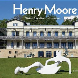 Henry Moore: Vision. Creation. Obsession.